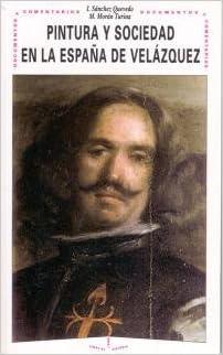 Pintura y sociedad en la España de Velázquez.: 7 Temas de historia ...