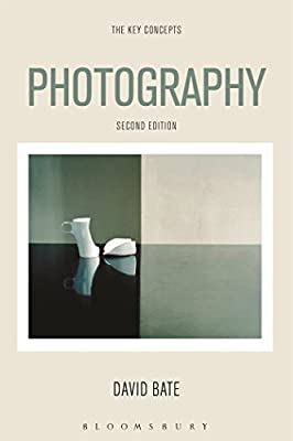 Photography: The Key Concepts