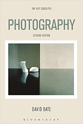 Photography: The Key Concepts por David (university Of Westminster, Uk) Bate epub
