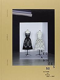 Les années 50 : La mode en France 1947-1957 par Alexandra Bosc