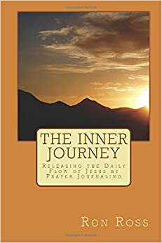 Book The Inner Journey: Releasing the Daily Flow of Jesus by Prayer Journaling