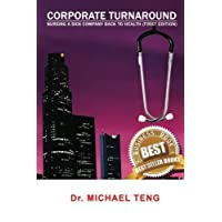 Corporate Turnaround: Nursing a sick company back to health (First Edition)