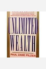 Unlimited wealth by Paul Zane Pilzer (1994-05-03) Paperback