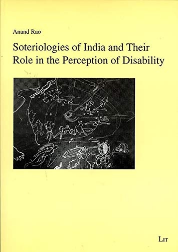 Soteriologies of India and Their Role in the Perception of Disability: A Comparative Transdisciplinary Overview with Reference to Hinduism and ... (Forum Religionspadagogik interkulturell)