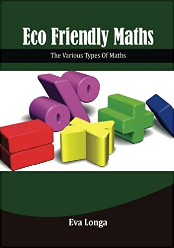Eco-Friendly Maths: The Various Types Of Maths: Eva Longa