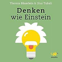 Denken wie Einstein Hörbuch von Theresa Bäuerlein, Shai Tubali Gesprochen von: Elke Schützhold