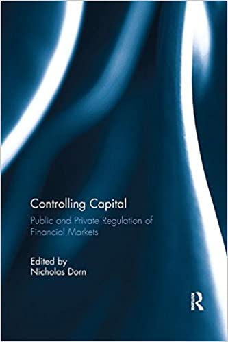 Controlling Capital: Public and Private Regulation of Financial Markets