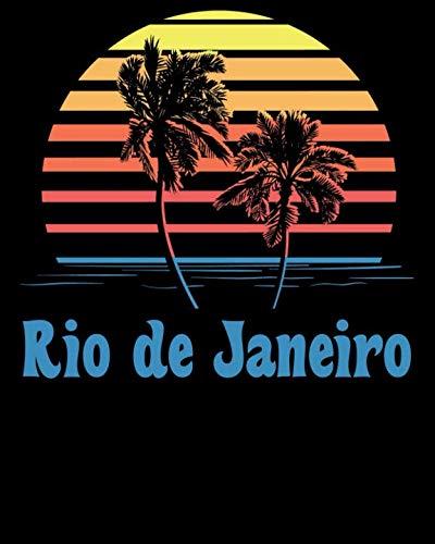 Rio de Janeiro: Beach Vacation Travel Planner and Journal (8 x 10) (Planning A Trip To Rio De Janeiro)