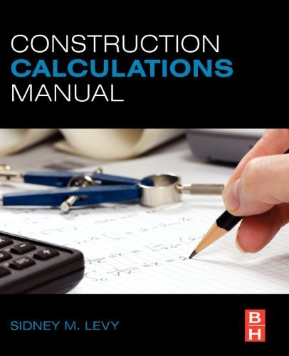 Construction Calculations Manual 1st edition by Levy, Sidney M (2011) Paperback Paperback – 1709
