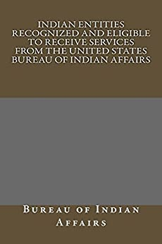 Indian entities recognized and eligible to - United states department of the interior bureau of indian affairs ...