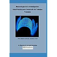 Metodología de la Investigación: Guía práctica para investigaciones formales (Avanza) (Spanish Edition)
