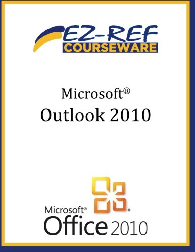 Microsoft Outlook 2010: (Instructor Guide)