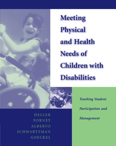 Meeting Physical and Health Needs of Children with Disabilities: Teaching Student Participation and Management
