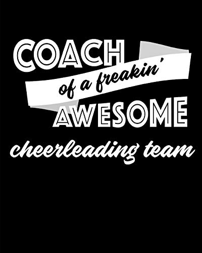Coach of a Freakin' Awesome Cheerleading Team: Blank Lined Notebook for Tracking Team Stats por SKM Designs