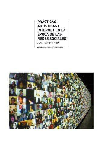Prácticas artísticas e internet en la época de las redes sociales (Arte contemporáneo) (Spanish - Red Pradas