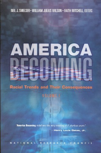 America Becoming: Racial Trends and Their Consequences, Volume 1