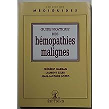 guide pratique des hemopathies malignes (mediguides)
