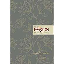 The Passion Translation New Testament (Floral): With Psalms, Proverbs and Song of Songs