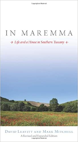In Maremma  Life and a House in Southern Tuscany  David Leavitt ... cb929f6e4