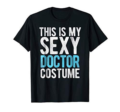 This Is My Sexy Doctor Costume - Funny Halloween T-Shirt