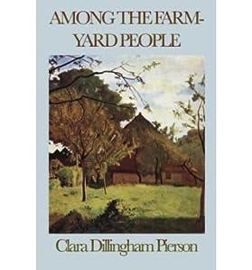 [ [ [ Among the Farmyard People [ AMONG THE FARMYARD PEOPLE ] By Dillingham Pierson, Clara ( Author )Oct-14-2008 Paperback