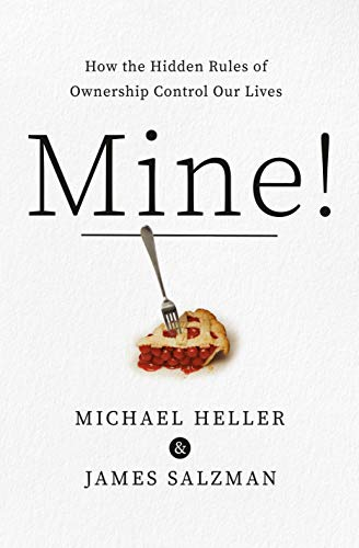 Book Cover: Mine!: How the Hidden Rules of Ownership Control Our Lives