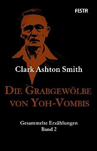 Die Grabgewölbe von Yoh-Vombis: Gesammelte Erzählungen. Band 2 (H. P. Lovecrafts Bibliothek des Schreckens)