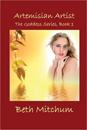 Book Artemisian Artist: The Goddess Series by Beth Mitchum (2008-12-17)