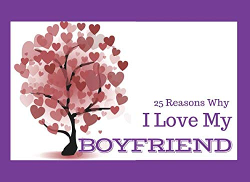 25 Reasons Why I Love My Boyfriend: What I Love About You Book - Colorful inspiring pages with prompts - Fill in the blanks to make a unique gift for your boyfriend on his Birthday or at Christmas