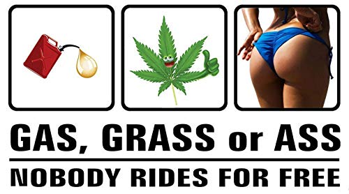 MFX Design Gas Grass Or Ass Nobody Ride for Free Bumper Sticker Decal with Pictures Vinyl - Made in USA 6 in. x 3 ()