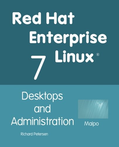 Red Hat Enterprise Linux 7: Desktops and Administration (Red Hat Enterprise Linux)