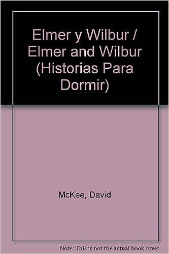 Ebooks Gratis Para Descargar Gratis Elmer Y Wilbur Historias Para