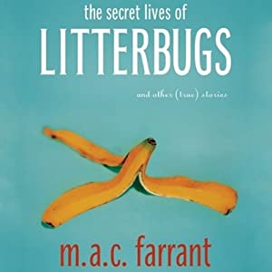 The Secret Lives of Litterbugs Audiobook