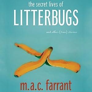 The Secret Lives of Litterbugs Audiobook