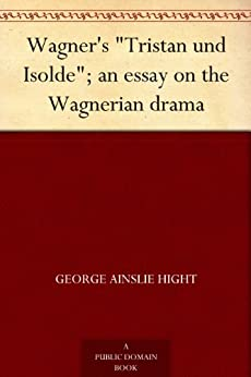 essay on tristan and isolde Are tristan and isolt in lovea discussion of gottfried's tristan and isolt george adamopoulos abstract in the romance of tristan and isolt, we witness a love that accords with the rules of courtly lovewhile this love adheres to the ideals of courtly love, we cannot help but question whether the love is true or the artificial result of a potion.