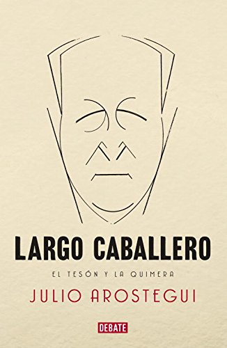 Descargar Libro Francisco Largo Caballero Julio Arostegui