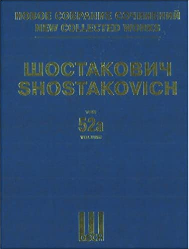 Lady Macbeth of the Mtsensk District. Opera in four acts and nine scenes. Op. 29. Full Score. New Collected Works of Dmitri Shostakovich. Volumes 52a and 52b