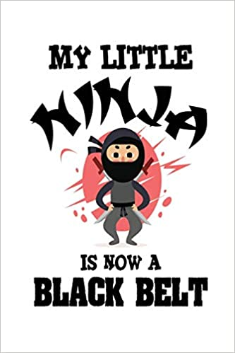 My Little Ninja Is Now A Black Belt: Funny Karate Martial ...