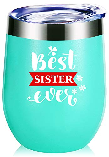 Best Sister Ever Wine Glass Tumbler With Funny Sayings.Sister Birthday Gifts,Christmas Gifts,Best Gifts For My Sister Mug