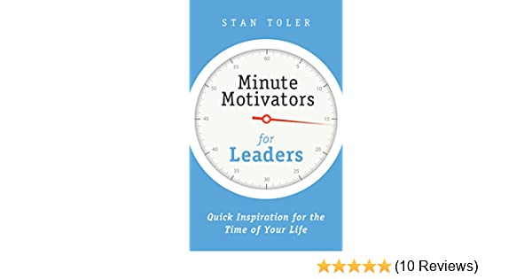 Minute motivators for leaders kindle edition by stan toler minute motivators for leaders kindle edition by stan toler religion spirituality kindle ebooks amazon fandeluxe Image collections