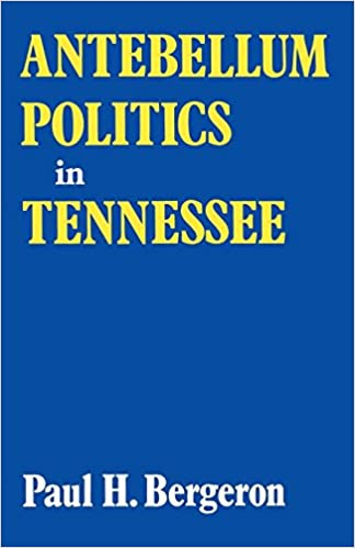 Download textbooks for free ipad Antebellum Politics in Tennessee by Paul H. Bergeron PDF