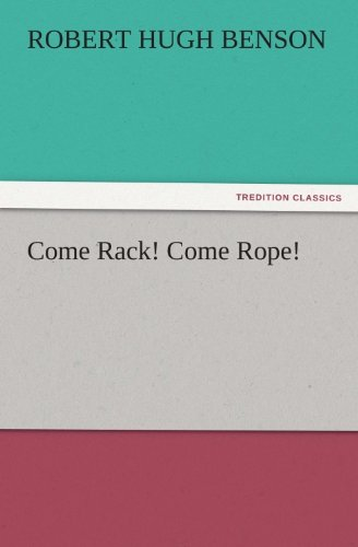 Come Rope (Come Rack! Come Rope! (TREDITION CLASSICS))