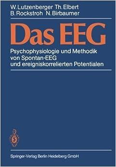 Book Das EEG: Psychophysiologie und Methodik von Spontan-EEG und ereigniskorrelierten Potentialen (German Edition) by W. Lutzenberger (1984-12-07)