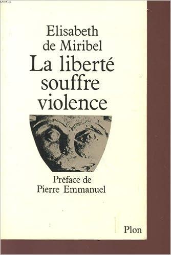 Livres gratuits en ligne La Liberté souffre violence pdf