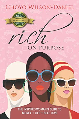 Rich on Purpose: THE INSPIRED WOMAN'S GUIDE TO MONEY + LIFE + SELF LOVE