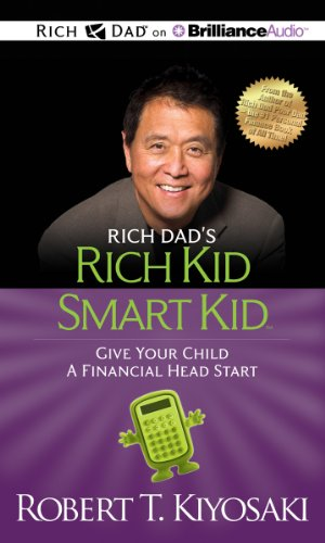 Rich Dad's Rich Kid Smart Kid: Give Your Child a Financial Head Start (Rich Dad's (Audio)) by Brand: Rich Dad on Brilliance Audio