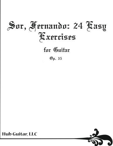 Fernando Sor Classical Guitar Book - Sor, Fernando: 24 Easy Exercises for Guitar (Op. 35)