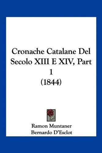 Cronache Catalane Del Secolo XIII E XIV, Part 1 (1844) (Italian Edition) pdf epub