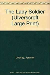 Hardcover The Lady Soldier (Ulverscroft Large Print) Book