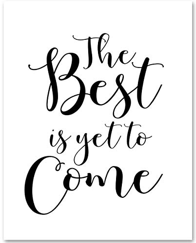 The Best is Yet to Come - 11x14 Unframed Typography Art Print - Makes a Great Inspirational Gift Under $15 (The Best Has Yet To Come)